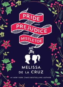 ARC Review: Pride and Prejudice and Mistletoe by Melissa de la Cruz